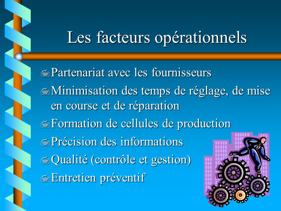 Les facteurs opérationnels