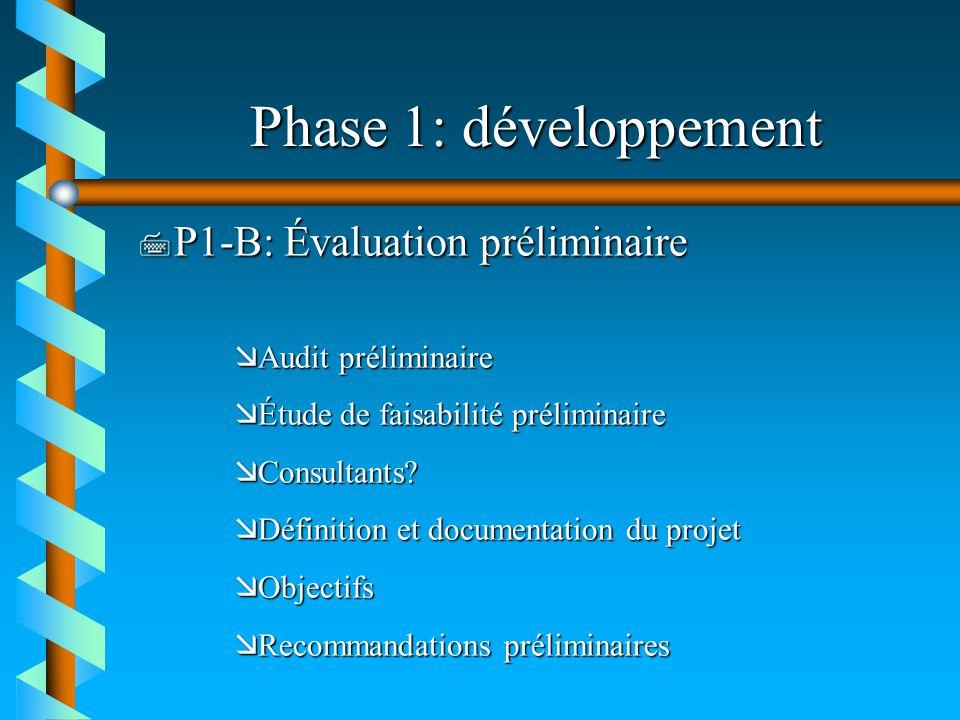 Phase 1: développement P1-B: Évaluation préliminaire