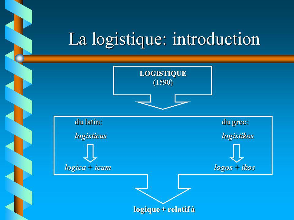 La logistique: introduction