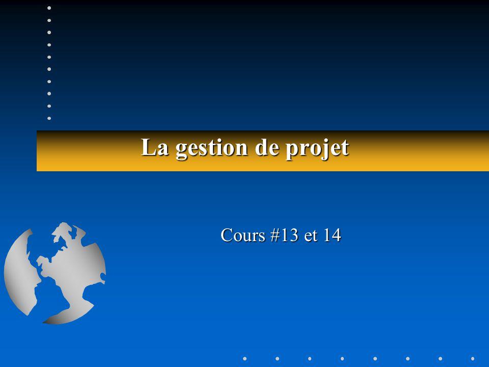 La gestion de projet Cours #13 et 14