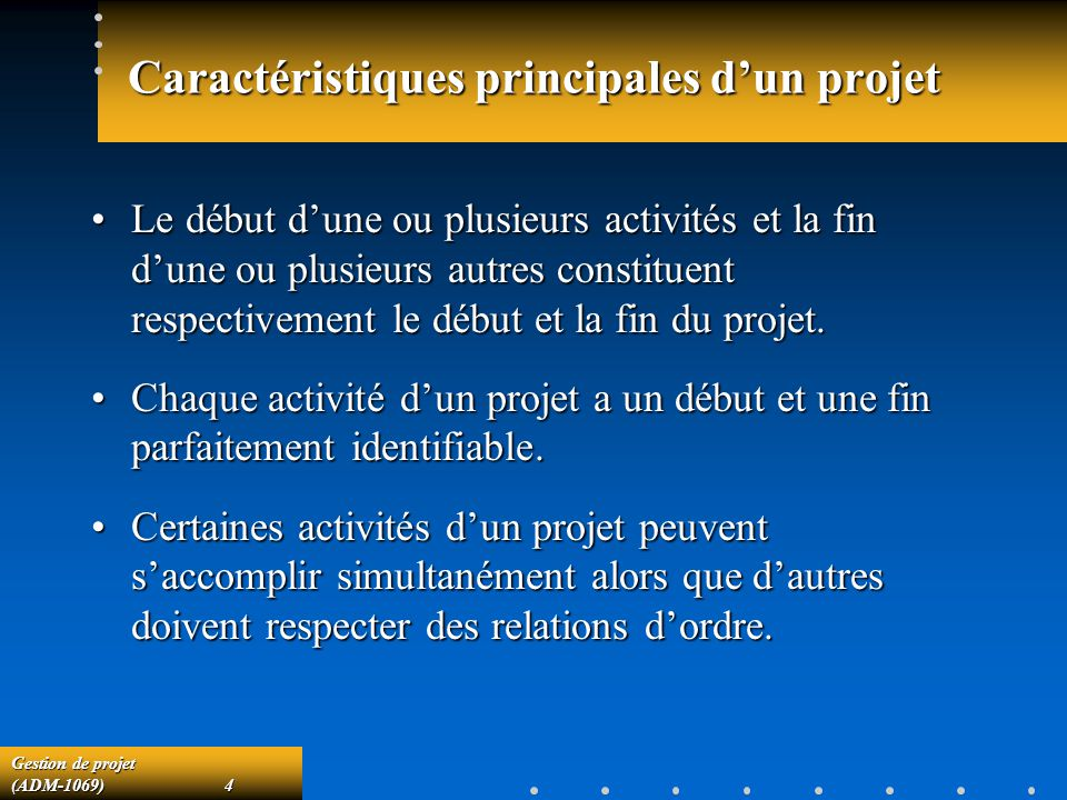 Caractéristiques principales d'un projet