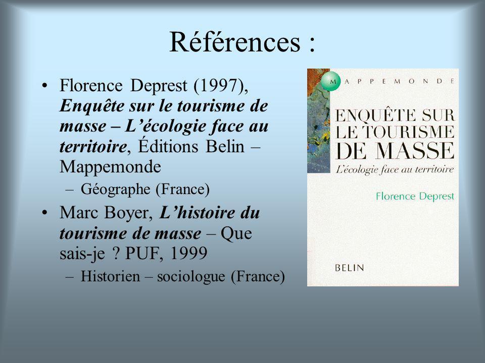Références : Florence Deprest (1997), Enquête sur le tourisme de masse – L'écologie face au territoire, Éditions Belin – Mappemonde.