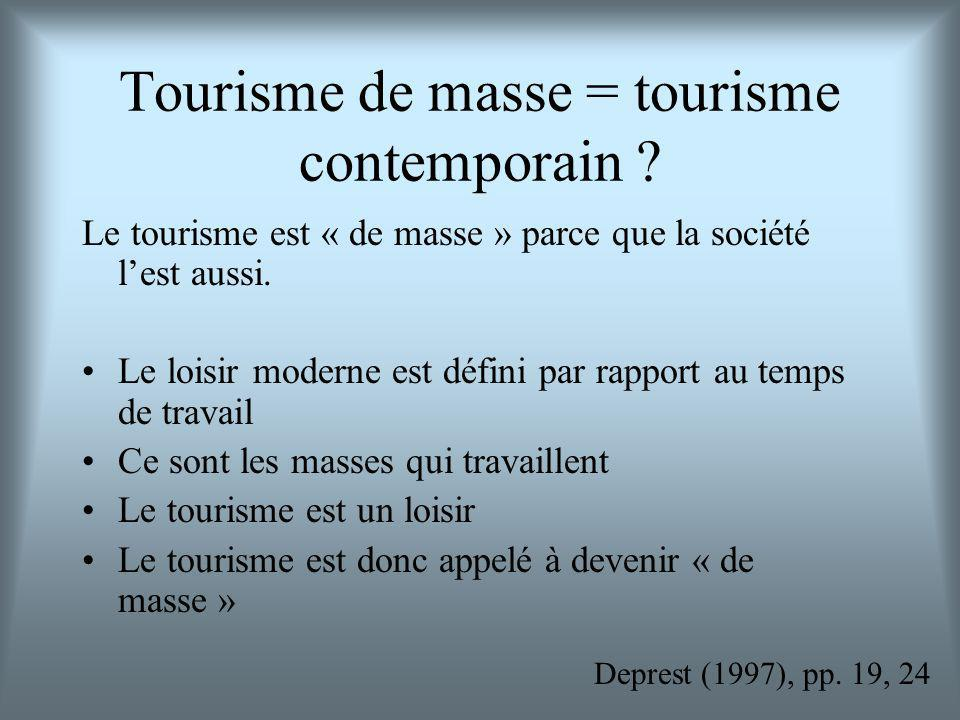Tourisme de masse = tourisme contemporain