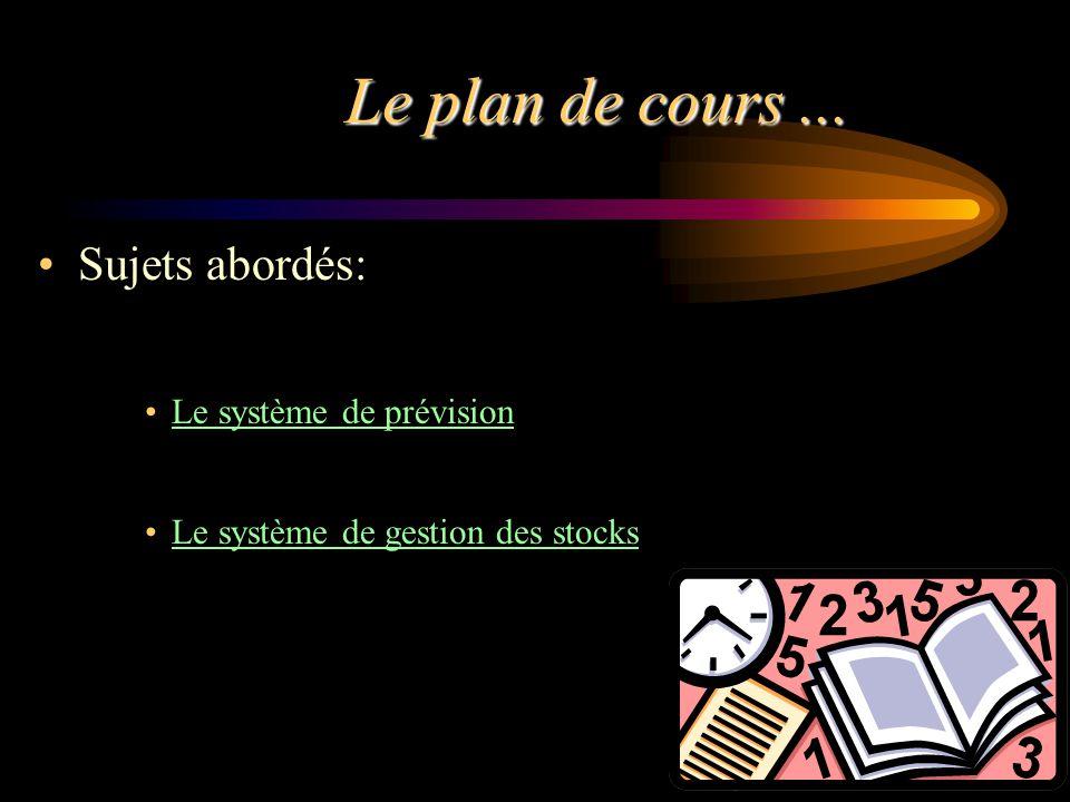 Le plan de cours ... Sujets abordés: Le système de prévision