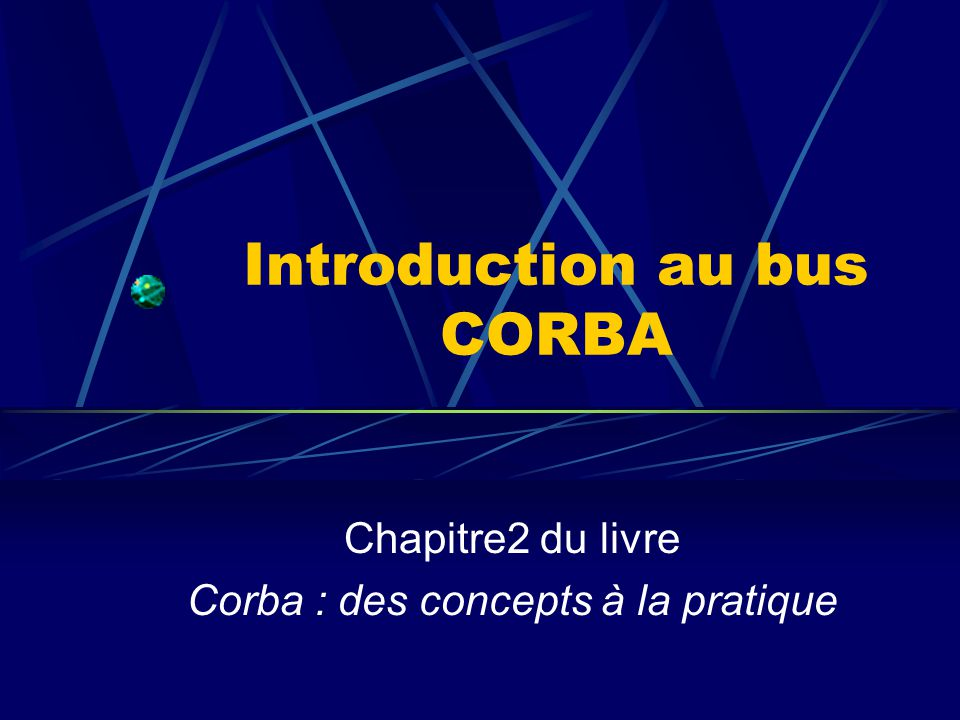 Introduction au bus CORBA