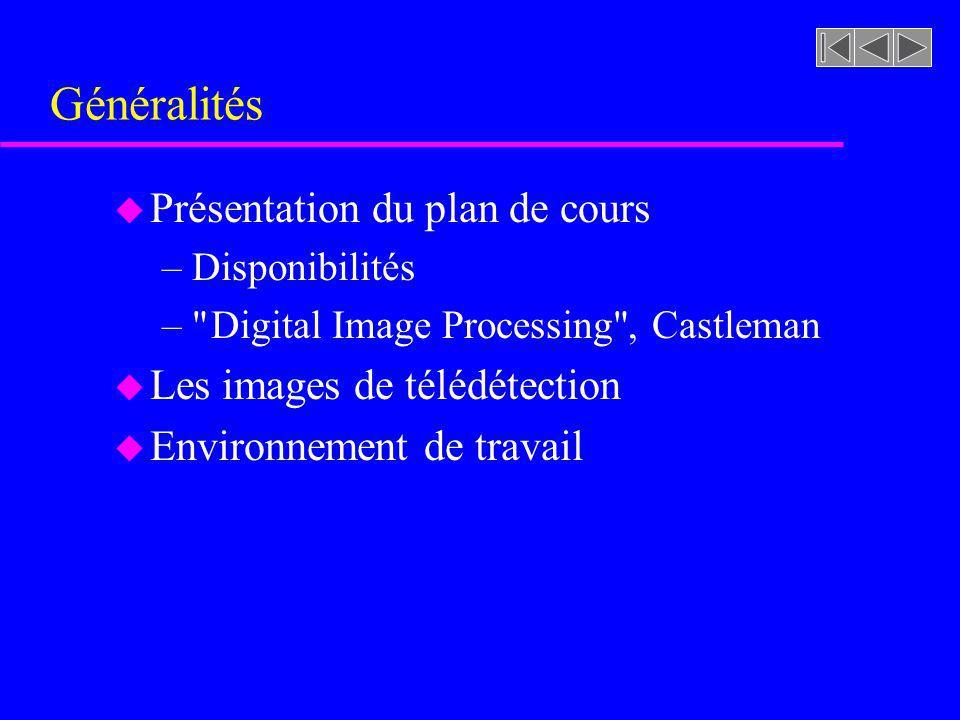 Généralités Présentation du plan de cours Les images de télédétection