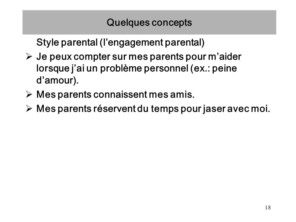 Quelques concepts Style parental (l'engagement parental)