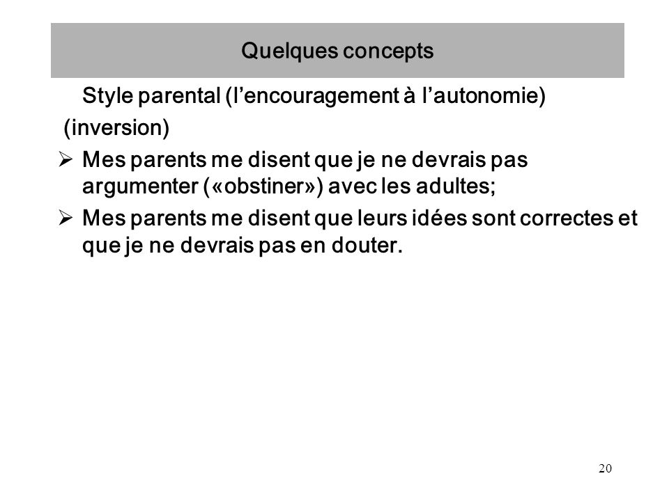 Quelques concepts Style parental (l'encouragement à l'autonomie) (inversion)