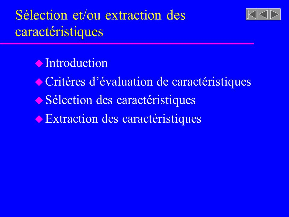 Sélection et/ou extraction des caractéristiques