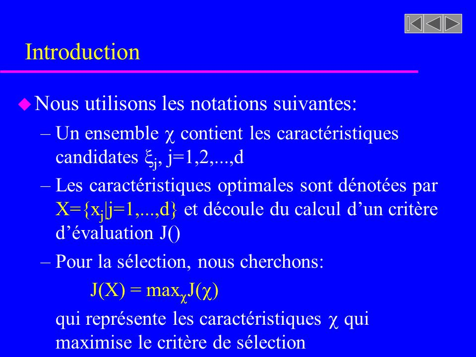 Introduction Nous utilisons les notations suivantes:
