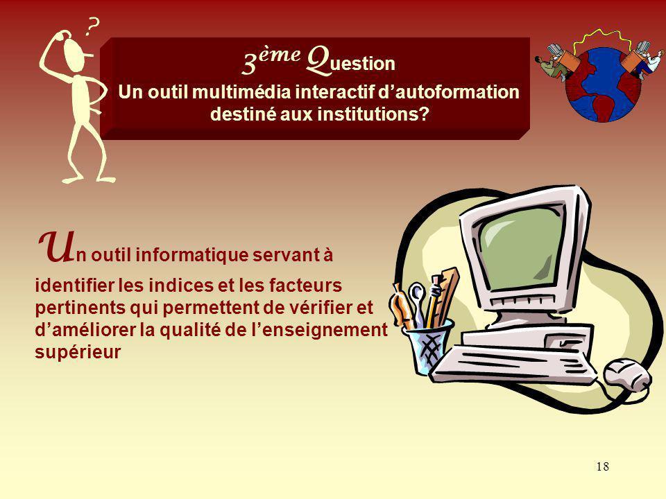 3ème Question Un outil multimédia interactif d'autoformation destiné aux institutions