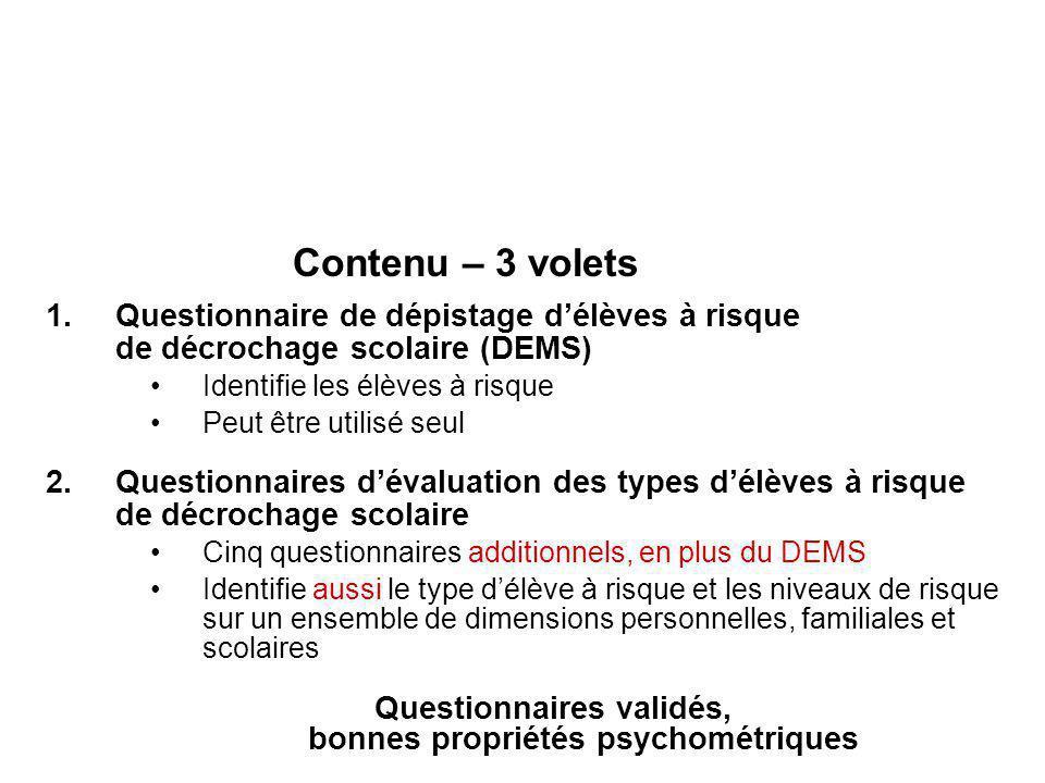 Questionnaires validés, bonnes propriétés psychométriques