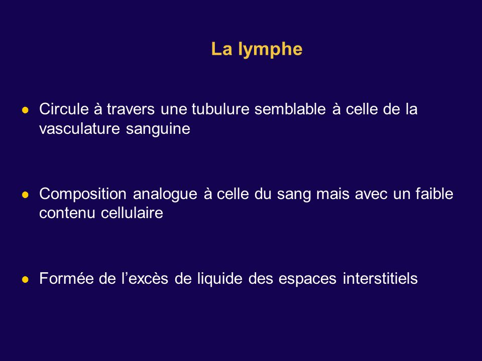 La lymphe Circule à travers une tubulure semblable à celle de la vasculature sanguine.