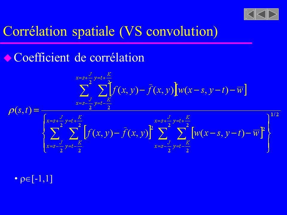 Corrélation spatiale (VS convolution)