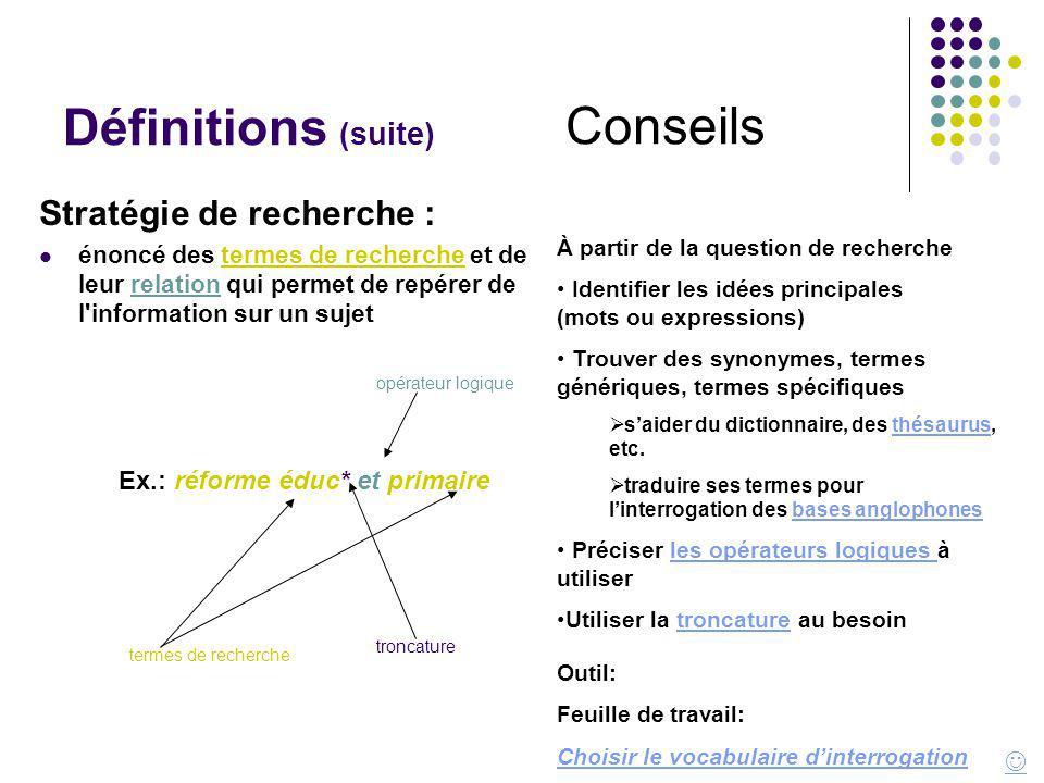 Conseils Définitions (suite) Stratégie de recherche :