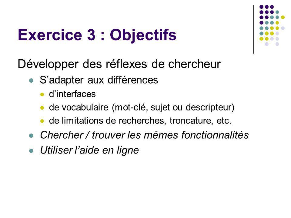 Exercice 3 : Objectifs Développer des réflexes de chercheur