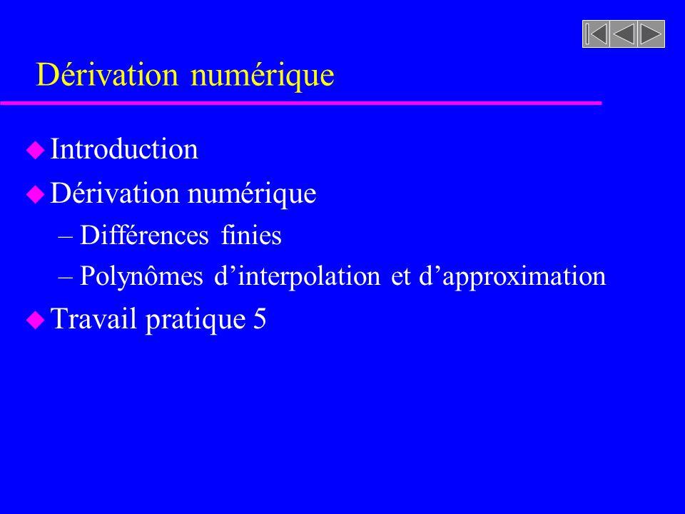Dérivation numérique Introduction Dérivation numérique