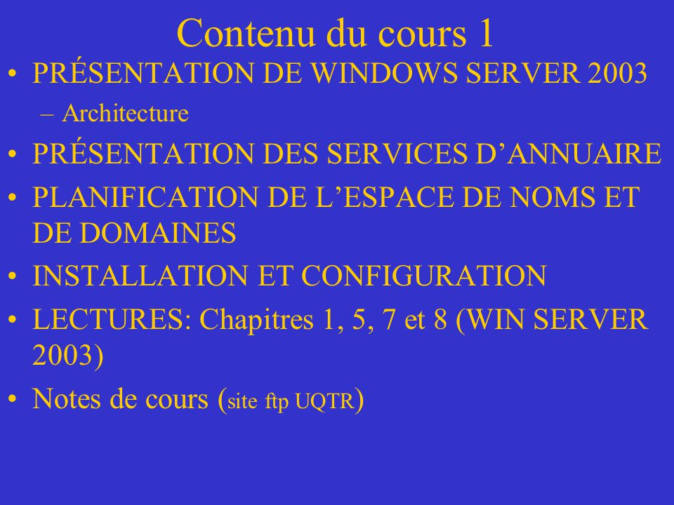 Contenu du cours 1 PRÉSENTATION DE WINDOWS SERVER 2003