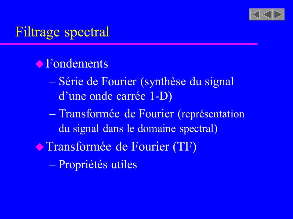 Filtrage spectral Fondements Transformée de Fourier (TF)