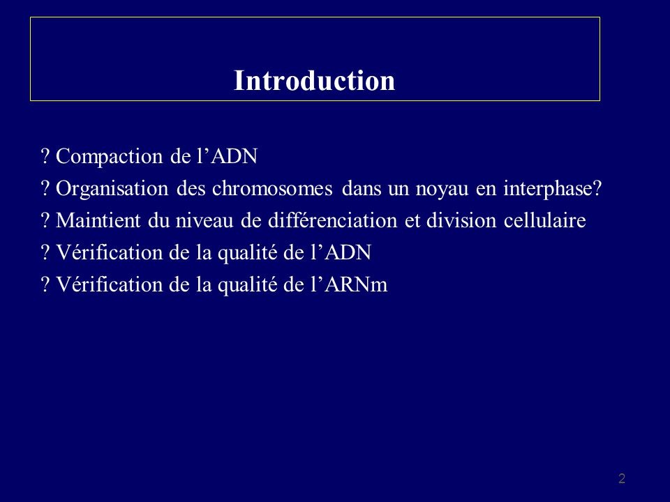Introduction Compaction de l'ADN