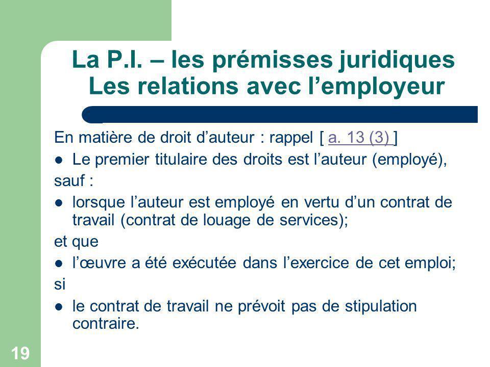 La P.I. – les prémisses juridiques Les relations avec l'employeur