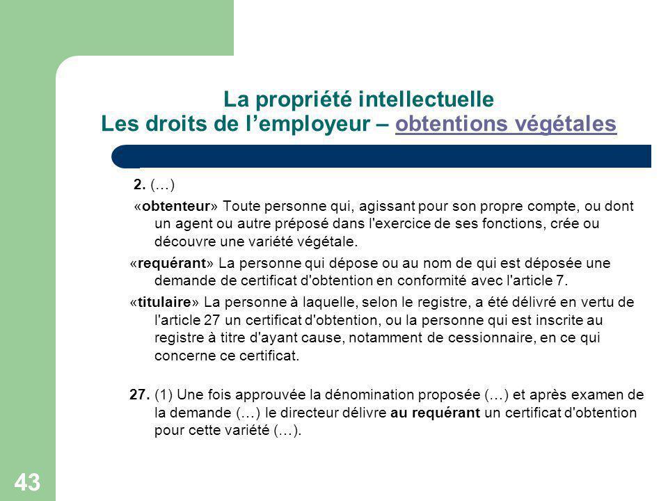 La propriété intellectuelle Les droits de l'employeur – obtentions végétales