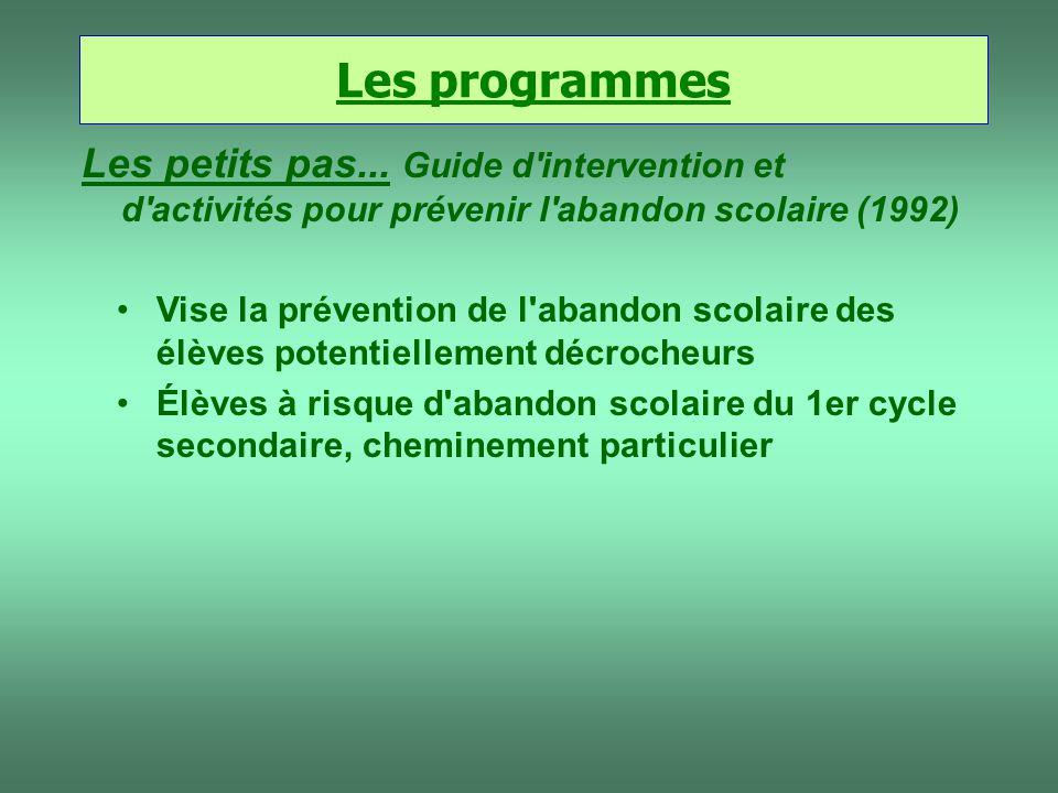 Les programmes Les petits pas... Guide d intervention et d activités pour prévenir l abandon scolaire (1992)