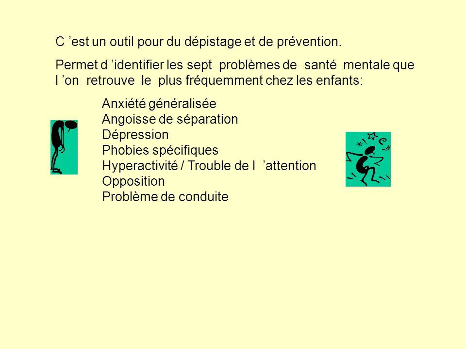 C 'est un outil pour du dépistage et de prévention.
