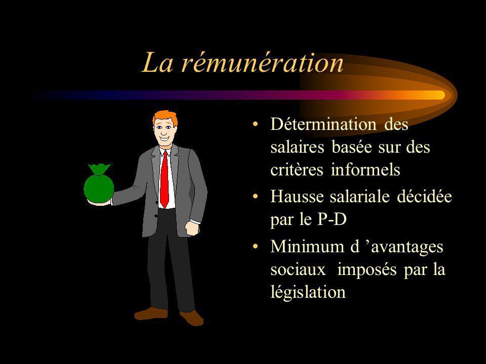 La rémunération Détermination des salaires basée sur des critères informels. Hausse salariale décidée par le P-D.