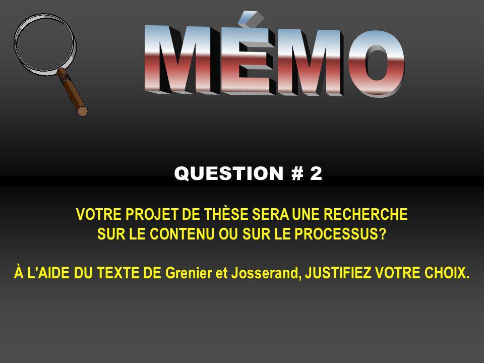 MÉMO QUESTION # 2 VOTRE PROJET DE THÈSE SERA UNE RECHERCHE
