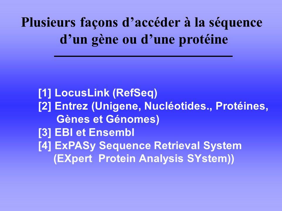 Plusieurs façons d'accéder à la séquence d'un gène ou d'une protéine