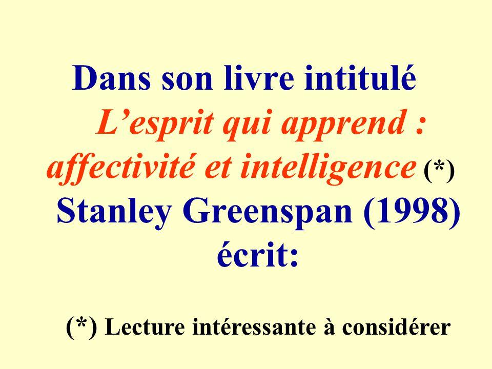 Dans son livre intitulé Stanley Greenspan (1998) écrit: