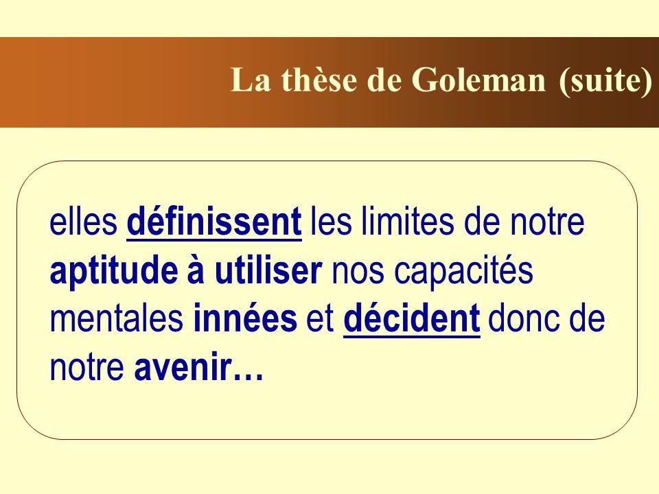 La thèse de Goleman (suite)