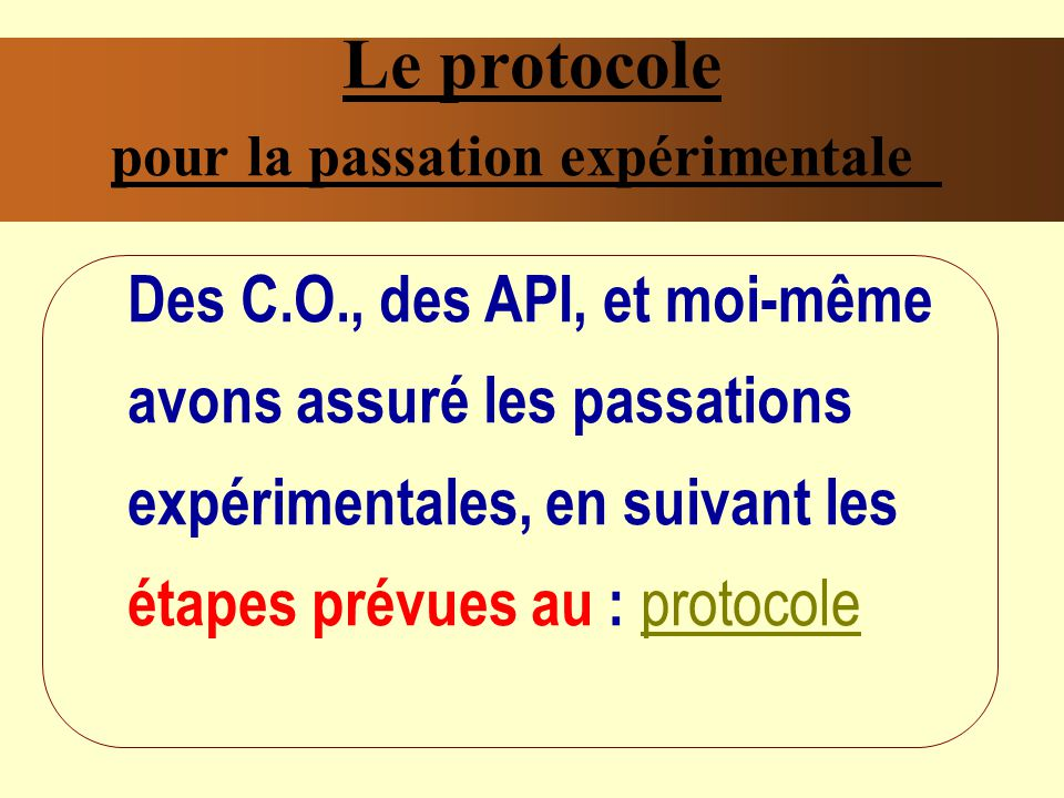 Le protocole pour la passation expérimentale