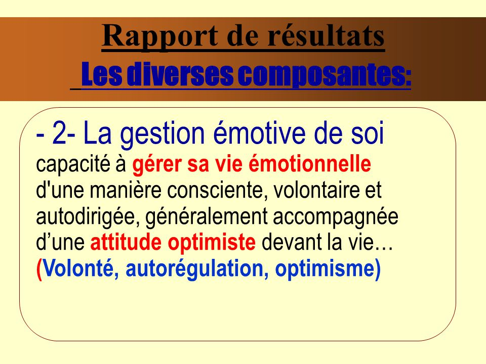Rapport de résultats Les diverses composantes: