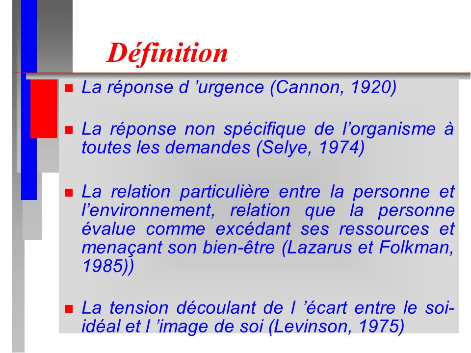Définition La réponse d 'urgence (Cannon, 1920)