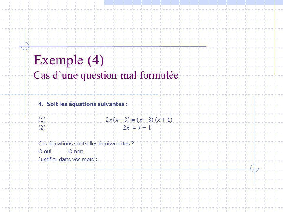 Exemple (4) Cas d'une question mal formulée