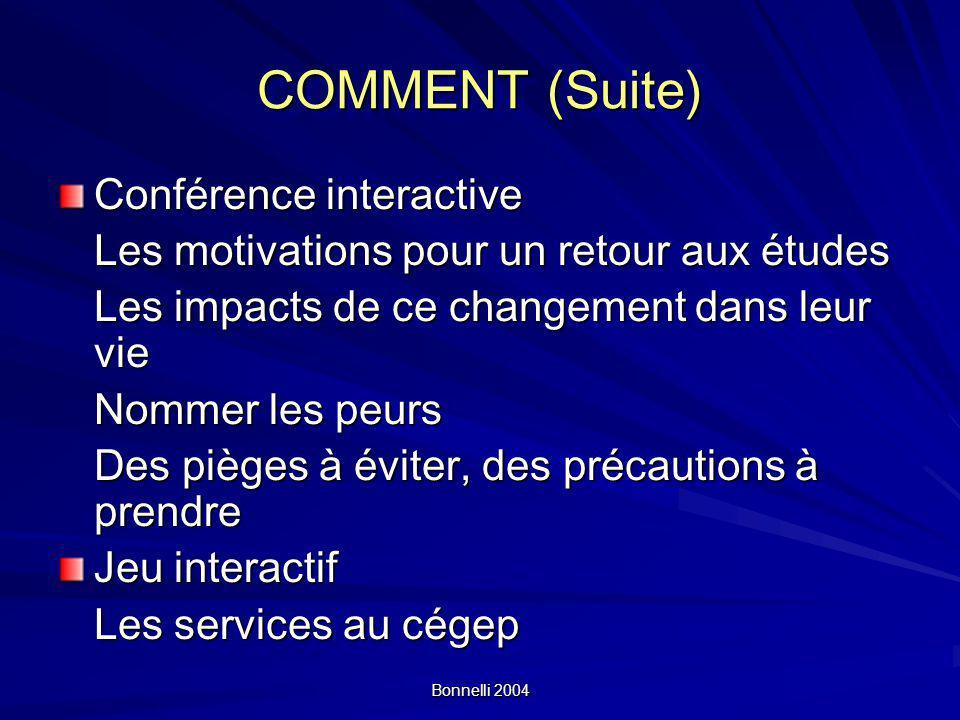COMMENT (Suite) Conférence interactive