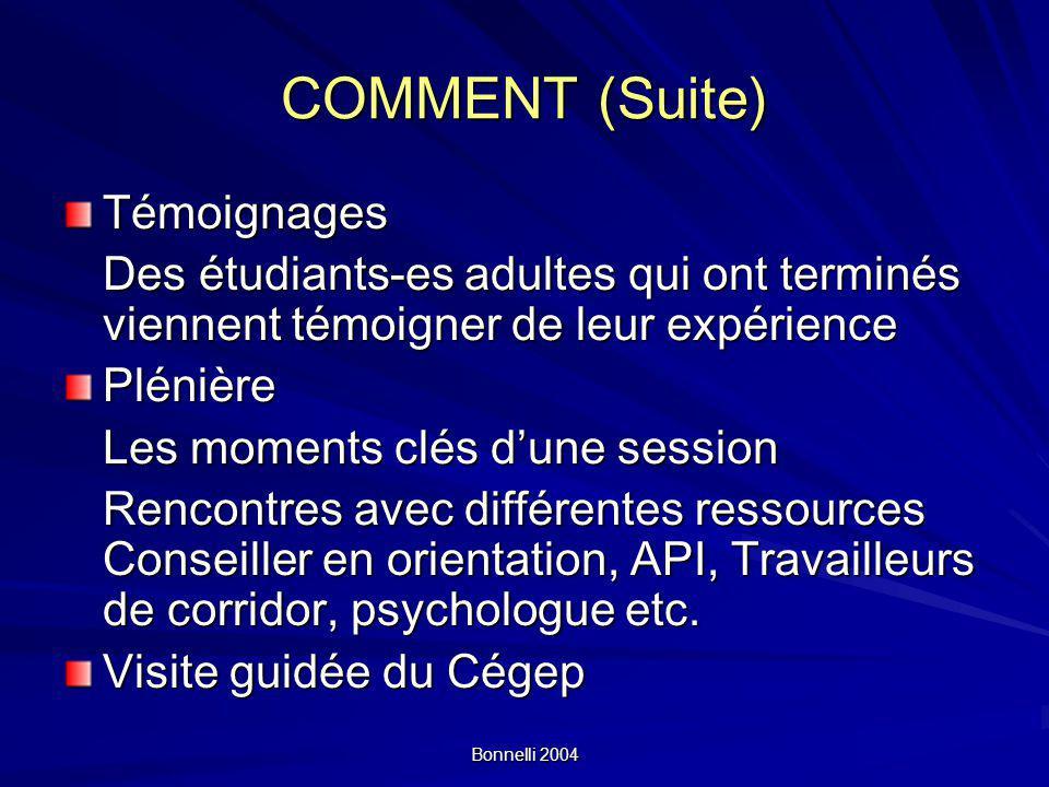 COMMENT (Suite) Témoignages