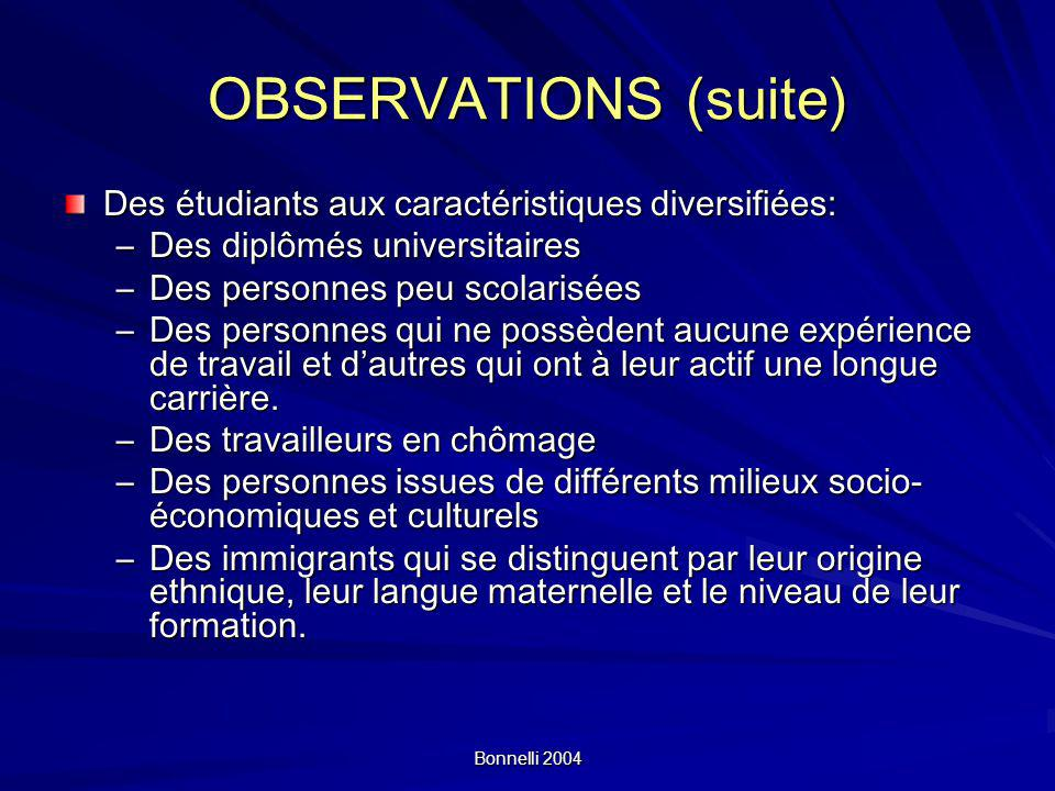 OBSERVATIONS (suite) Des étudiants aux caractéristiques diversifiées: