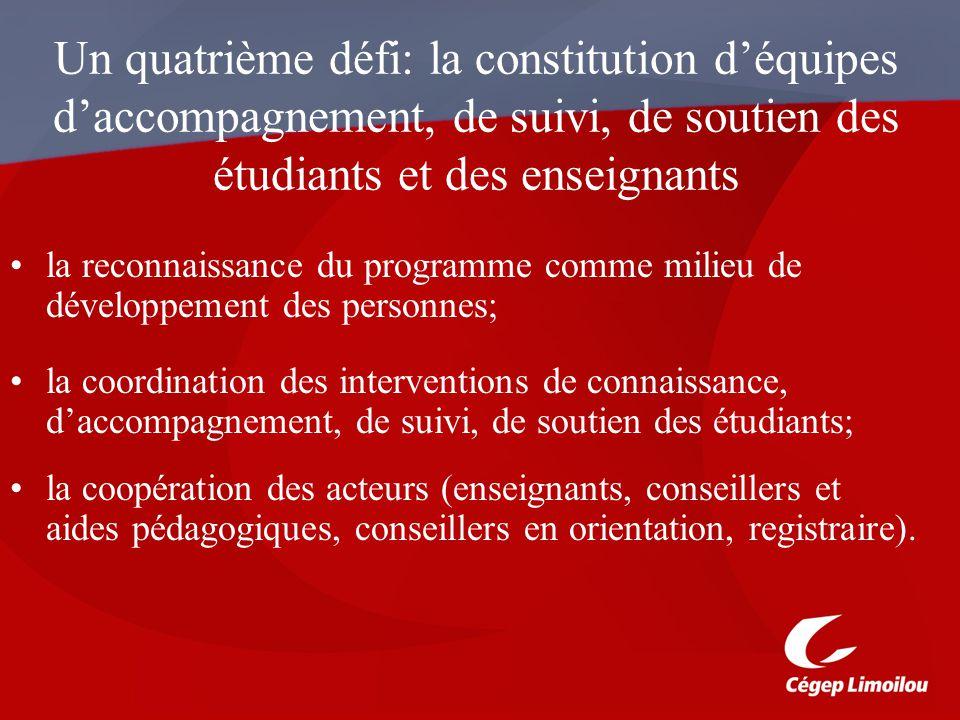 Un quatrième défi: la constitution d'équipes d'accompagnement, de suivi, de soutien des étudiants et des enseignants