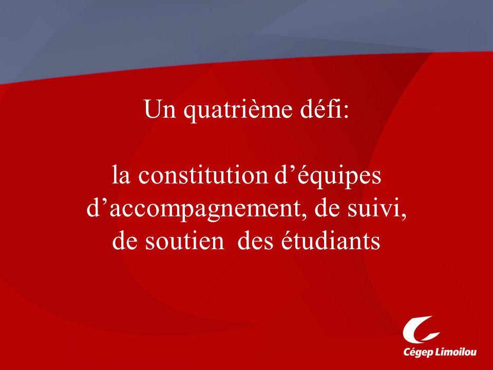 Un quatrième défi: la constitution d'équipes d'accompagnement, de suivi, de soutien des étudiants