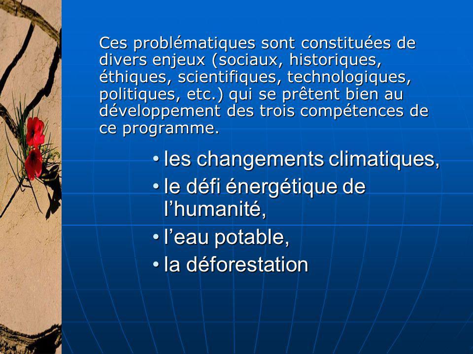 les changements climatiques, le défi énergétique de l'humanité,