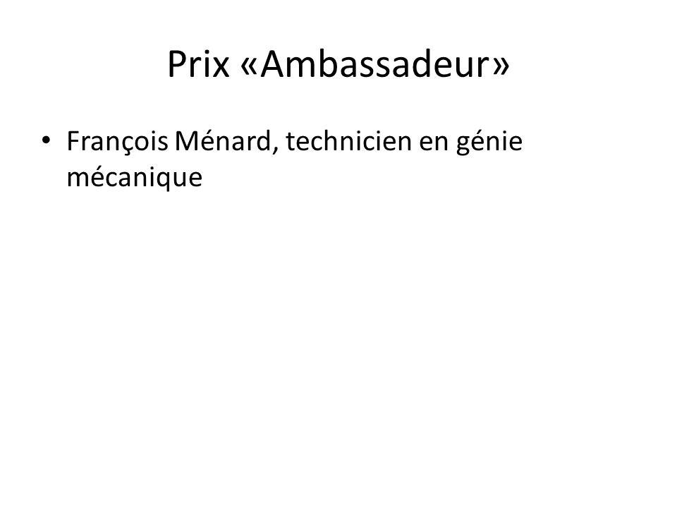 Prix «Ambassadeur» François Ménard, technicien en génie mécanique