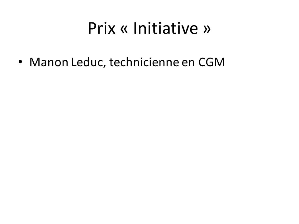 Prix « Initiative » Manon Leduc, technicienne en CGM