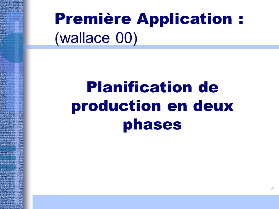 Planification de production en deux phases