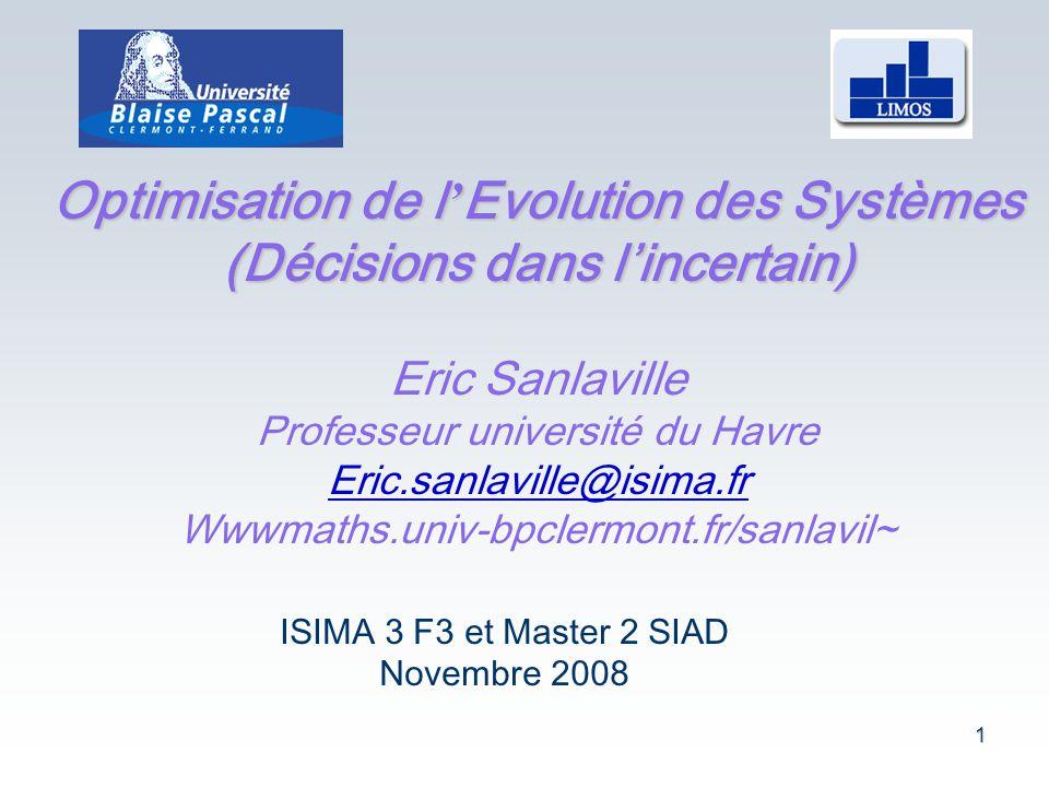 Optimisation de l'Evolution des Systèmes (Décisions dans l'incertain)