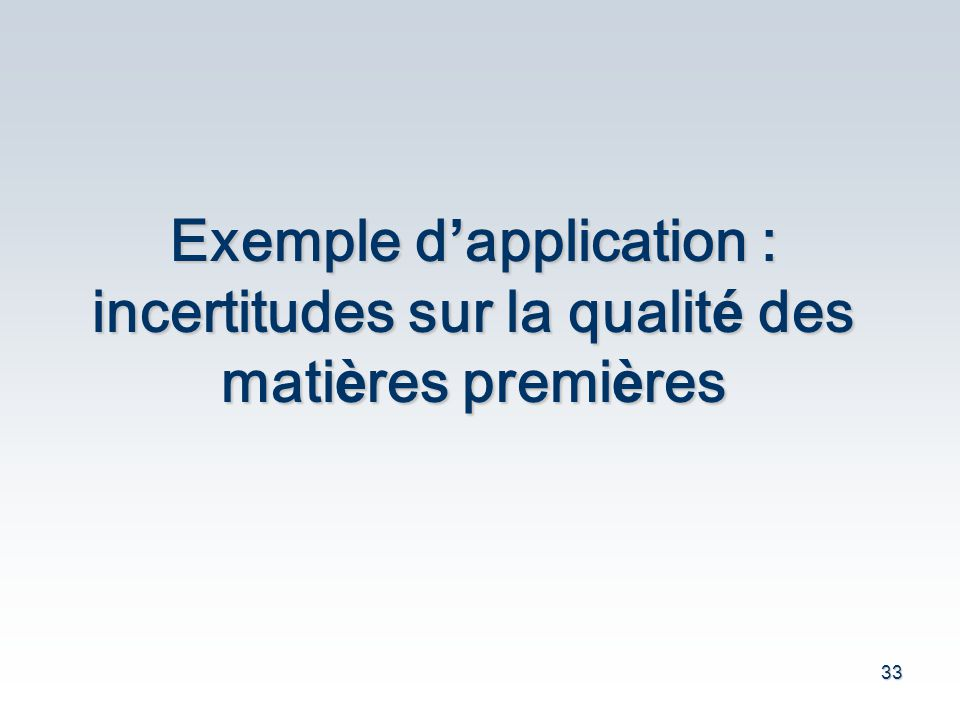 Exemple d'application : incertitudes sur la qualité des matières premières