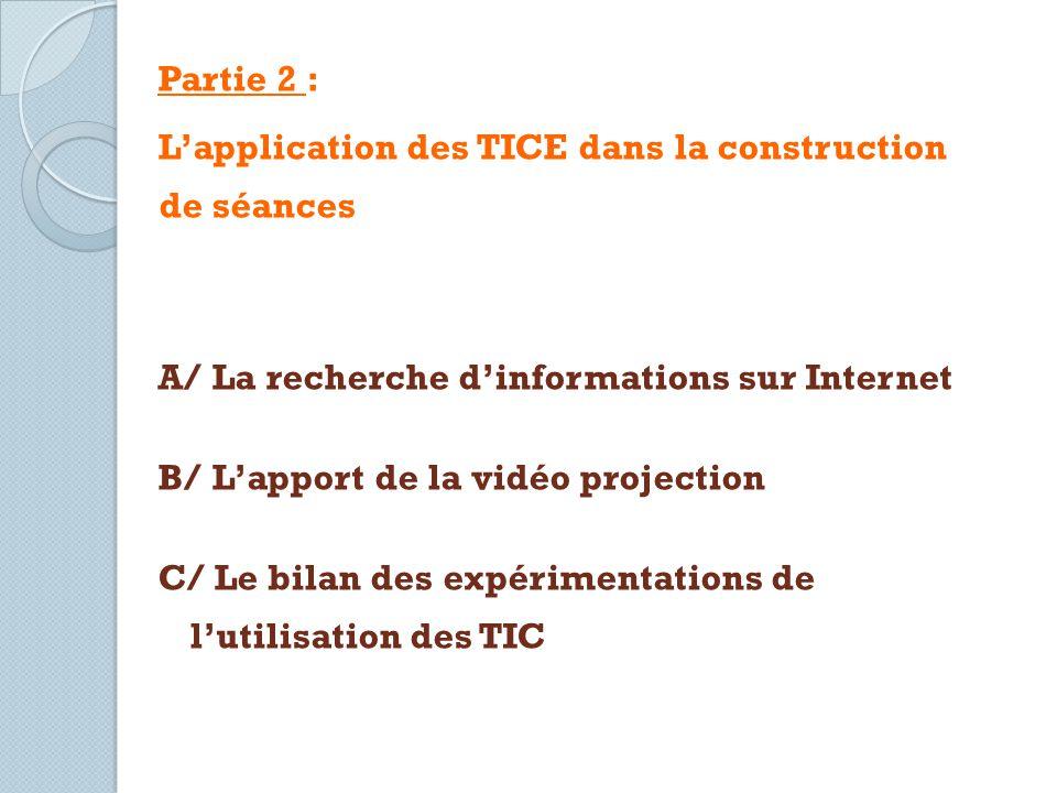 Partie 2 : L'application des TICE dans la construction de séances. A/ La recherche d'informations sur Internet.