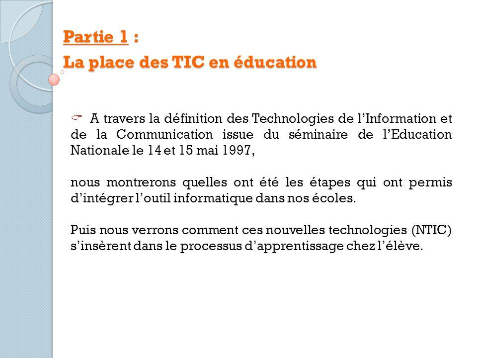 Partie 1 : La place des TIC en éducation